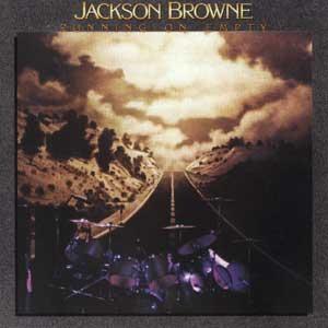 7.16 Jackson Browne - Running on Empty