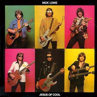 7.16 Nick Lowe - Jesus of Cool