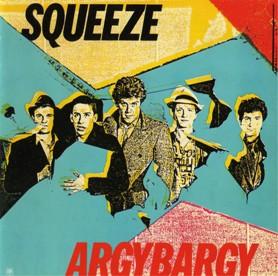 7.24 Squeeze - Argybargy