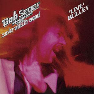 7.4 Bob Seger - Live Bullet