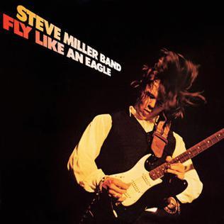 7.4 Steve Miller Band - Fly Like an Eagle
