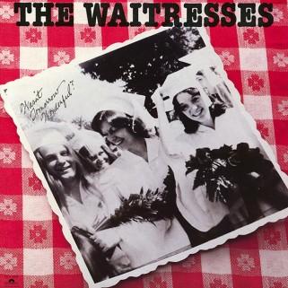 7.31 The Waitresses - Wasnt Tomorrow Wonderful