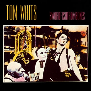 8.13 Tom Waits - Swordfishtrombones