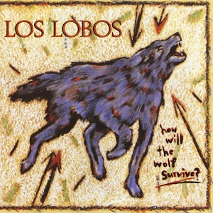 8.17 Los Lobos - How Will the Wolf Survive