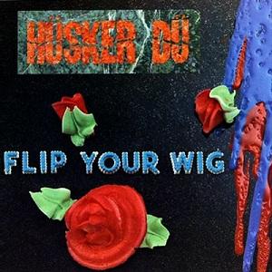 8.20 Husker Du - Flip Your Wig