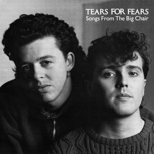 8.20 Tears for Fears - Songs from the Big Chair
