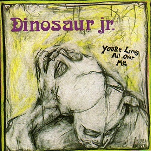 8.27 Dinosaur Jr. - You're Living All Over Me