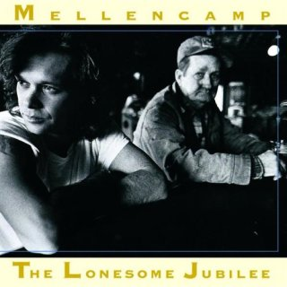 8.27 John Cougar Mellencamp - The Lonesome Jubilee