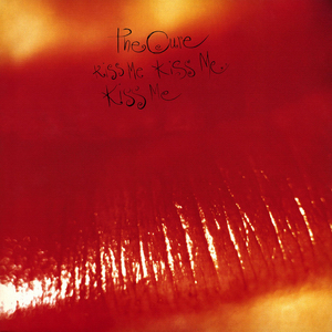 8.27 The Cure - Kiss Me, Kiss Me, Kiss Me