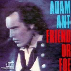 8.5 Adam Ant - Friend or Foe