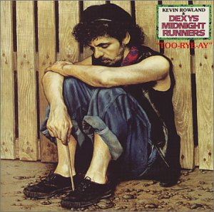 8.5 Dexys Midnight Runners - Too-Rye-Ay
