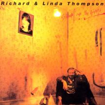 8.5 Richard & Linda Thompson - Shoot Out the Lights