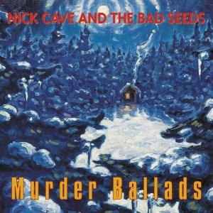 10.2 Nick Cave & the Bad Seeds - Murder Ballads