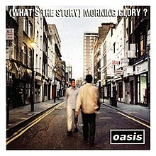 10.2 Oasis - (What's the Story) Morning Glory