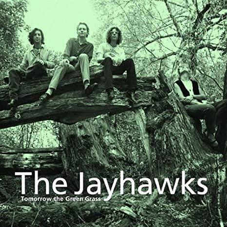 10.2 The Jayhawks - Tomorrow the Green Grass