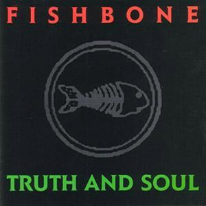 8.31 Fishbone - Truth and Soul