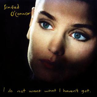 9.10 Sinead O'Connor - I Do Not Want What I Haven't Got