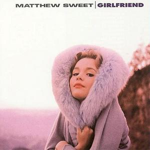 9.15 Matthew Sweet - Girlfriend