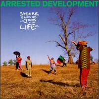 9.17 Arrested Development - 3 Years, 5 Months & 2 Days in the Life Of...