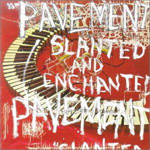 9.17 Pavement - Slanted and Enchanted