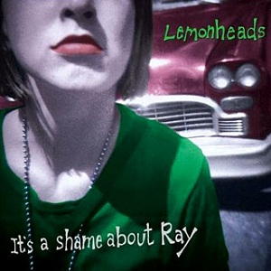 9.17 The Lemonheads - It's a Shame About Ray