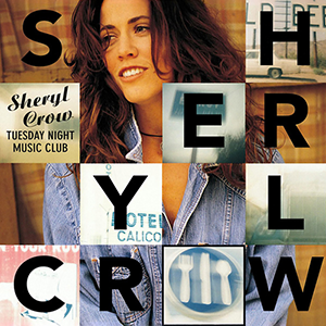 9.21 Sheryl Crow - Tuesday Night Music Club