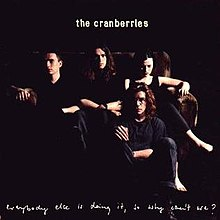 9.21 The Cranberries - Everybody Else Is Doing It, So Why Can't We
