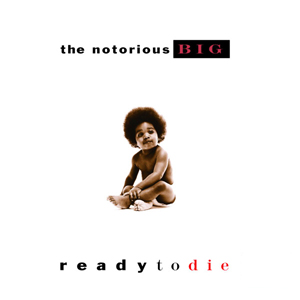 9.22 The Notorious BIG - Ready to Die