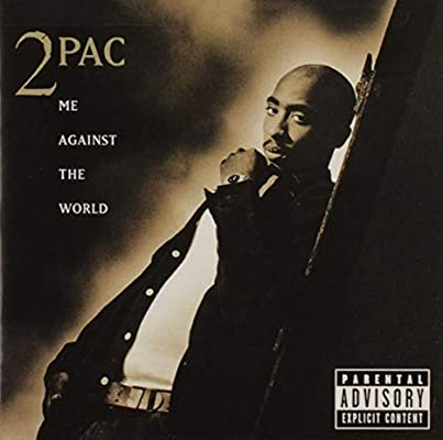 9.28 2pac - Me Against the World