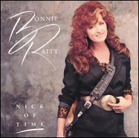 9.7 Bonnie Raitt - Nick of Time