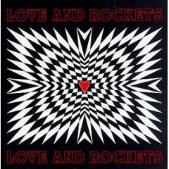 9.7 Love and Rockets - Love and Rockets