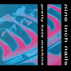 9.7 Nine Inch Nails - Pretty Hate Machine