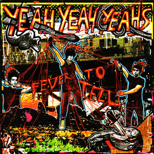 10.10 Yeah Yeah Yeahs - Fever to Tell