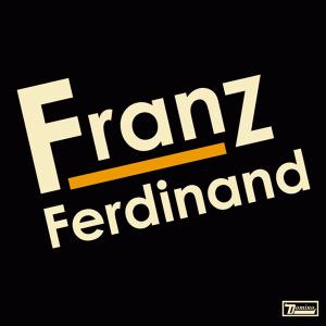 10.11 Franz Ferdinand - Franz Ferdinand