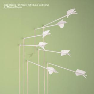 10.11 Modest Mouse - Good News for People Who Love Bad News