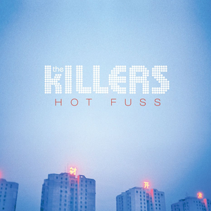 10.11 The Killers - Hot Fuss
