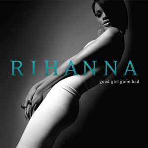 10.13 Rihanna - Good Girl Gone Bad