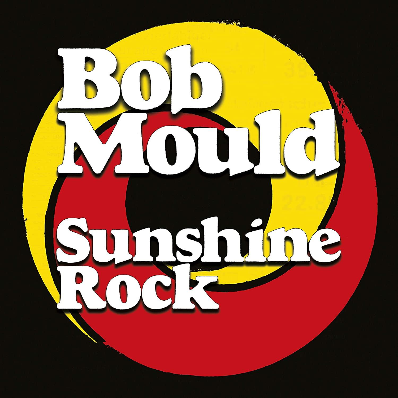 10.20 Bob Mould - Sunshine Rock