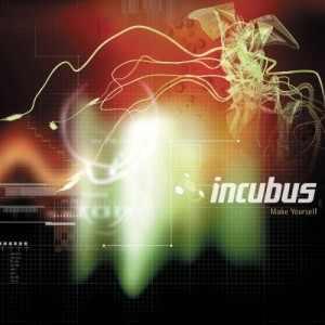 10.4 Incubus - Make Yourself