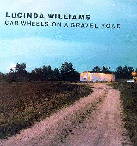 10.4 Lucinda Williams - Car Wheels on a Gravel Road