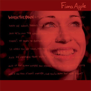 10.6 Fiona Apple - When the pawn