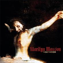10.7 Marilyn Manson - Holy Wood