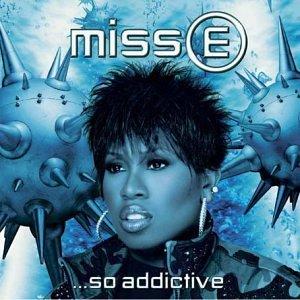 10.8 Missy Elliott - Miss E. So Addictive